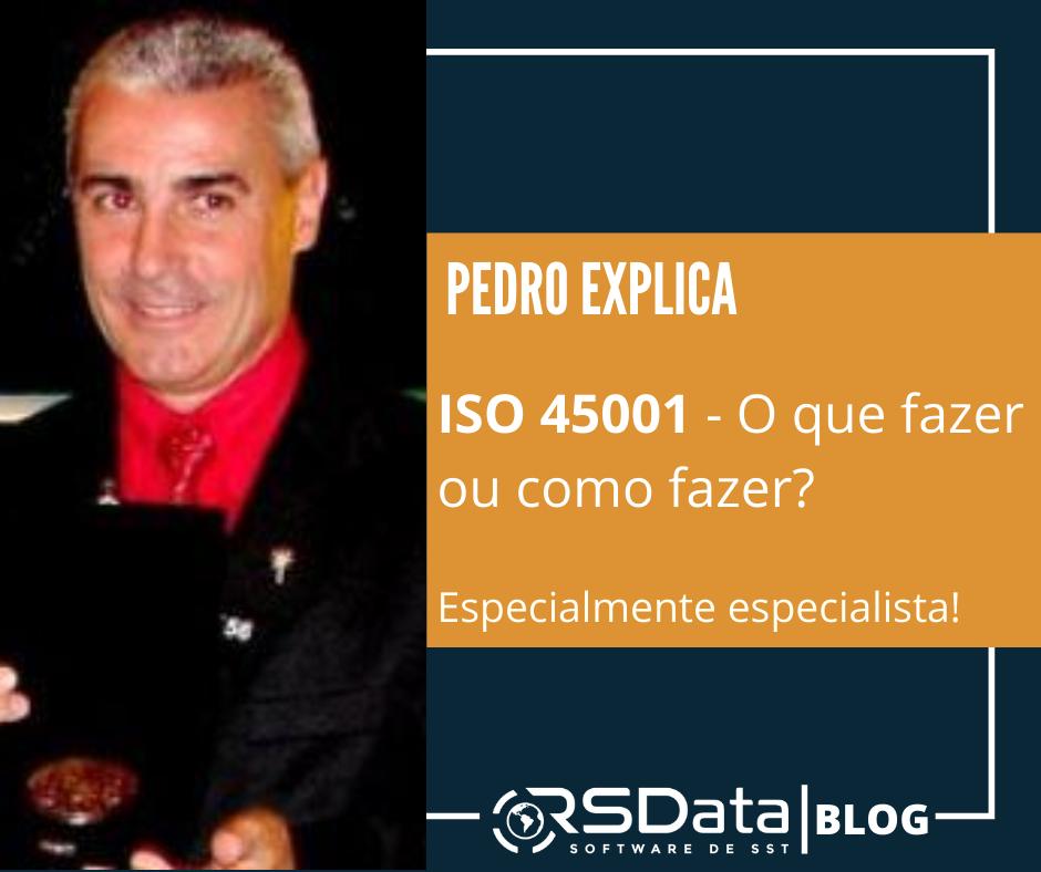 ISO 45001 – O que fazer ou como fazer?