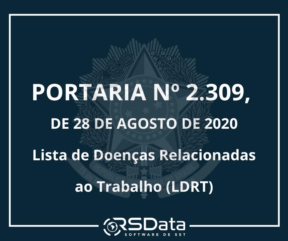 PORTARIA Nº 2.309 – Lista de Doenças Relacionadas ao Trabalho (LDRT)