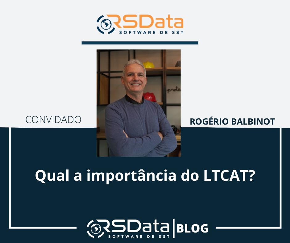 Qual a importância do LTCAT?